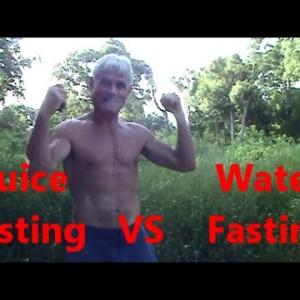 Juice Fasting VS Water Fasting