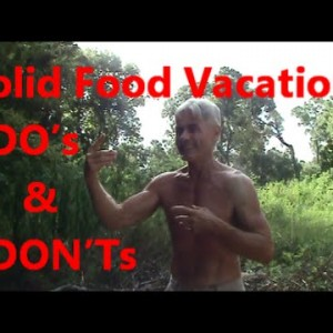 Solid Food Vacation - DO's & DON'Ts